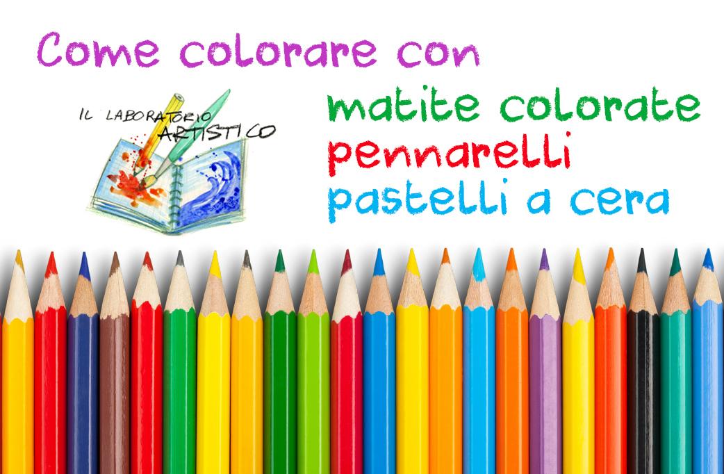 come colorare con matite pastelli pennarelli