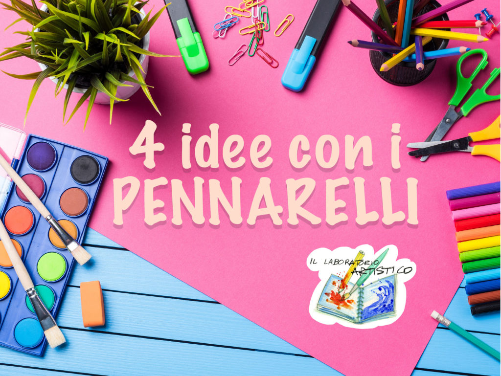4 idee creative con i pennarelli